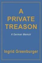Boek cover A Private Treason van Ingrid Greenburger (Paperback)