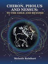 Chiron, Pholus and Nessus: To the Edge and Beyond