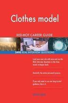 Clothes Model Red-Hot Career Guide; 2495 Real Interview Questions