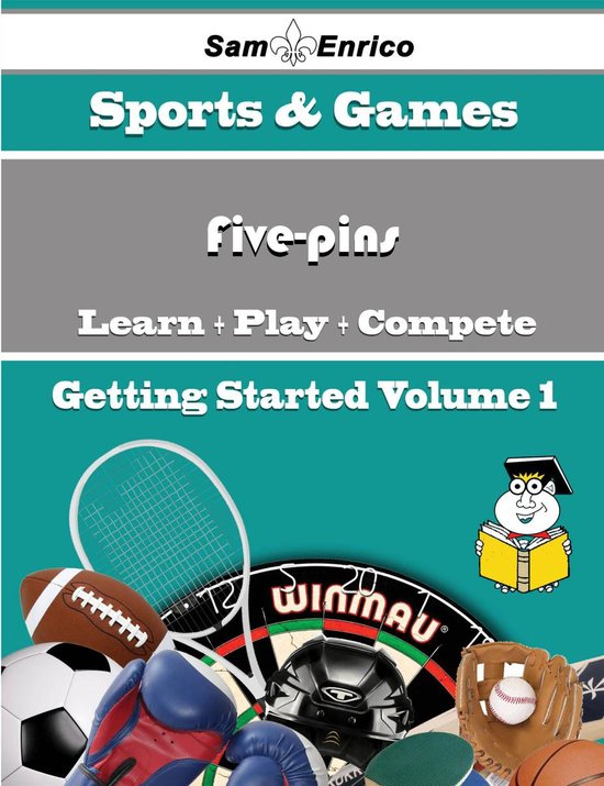 A Beginners Guide to Five-pins (Volume 1)