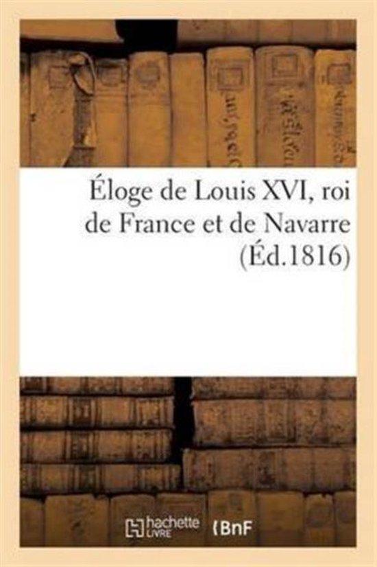 Eloge de Louis XVI, roi de France et de Navarre