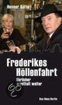 Frederikes Höllenfahrt