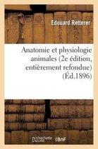 Anatomie et physiologie animales (2e edition, entierement refondue)
