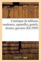 Catalogue de tableaux modernes, aquarelles, pastels, dessins, gravures