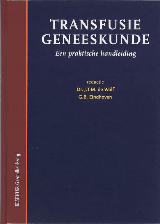 Transfusiegeneeskunde - J.Th.M. de Wolf |