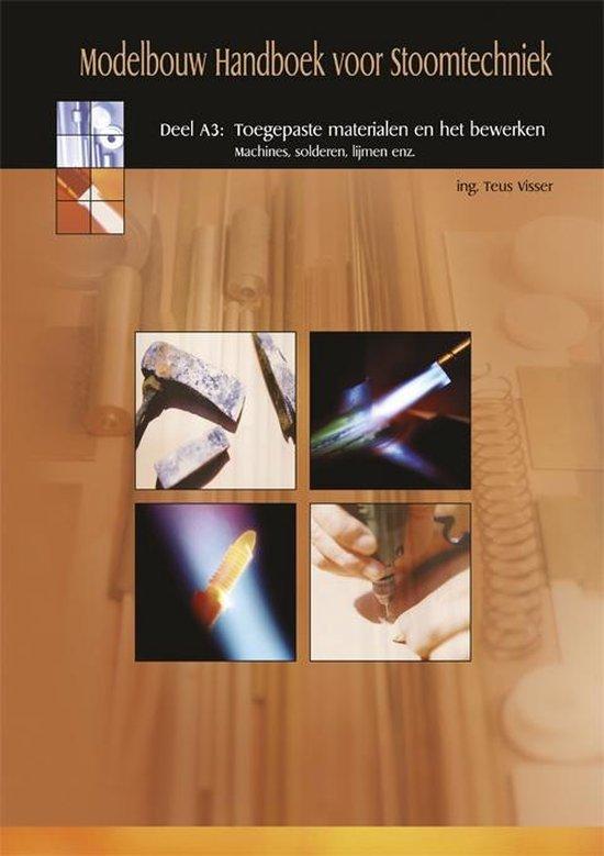 Modelbouw Handboek voor Stoomtechniek - Deel A3 - Toegepaste materialen en het bewerken - Ing. T. Visser | Fthsonline.com