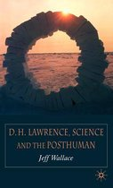 Boek cover D.H. Lawrence, Science and the Posthuman van J. Wallace