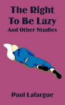 The Right to Be Lazy and Other Studies