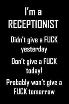 I'm A Receptionist. Didn't Give A Fuck Yesterday.