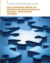 Music Fundamentals, Methods, and Materials for the Elementary Classroom Teacher: Pearson  International Edition