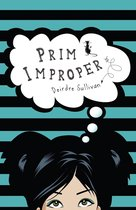 Prim Improper: The Rather Witty Teenage Diary of Primrose Leary