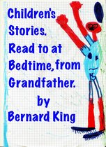 Children's Stories:To read at bedtime,by Grandfather.