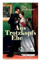 Aus Trotzkopfs Ehe (M dchenbuch-Klassiker)