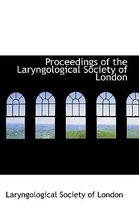 Proceedings of the Laryngological Society of London