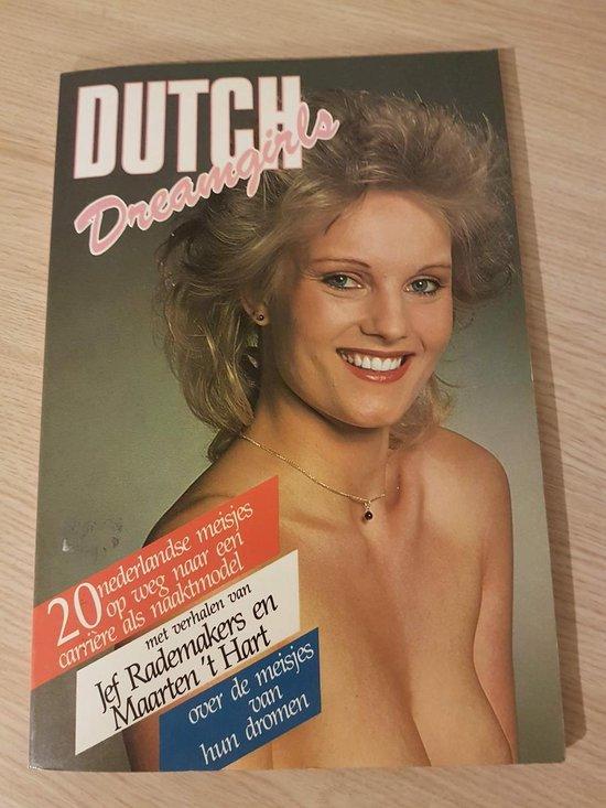 Dutch dreamgirls - Jef Rademakers |