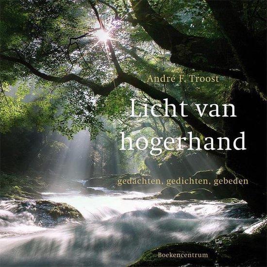 Licht van hogerhand - André F. Troost |