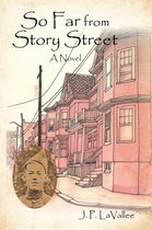 So Far from Story Street