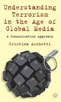 Understanding Terrorism in the Age of Global Media