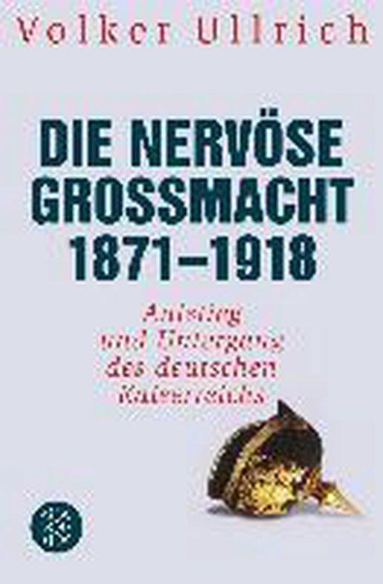 Boek cover Die nervöse Großmacht 1871 - 1918 van Volker Ullrich (Paperback)