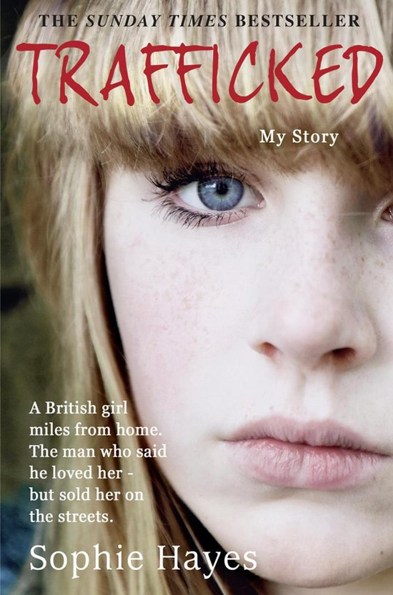 Boek cover Trafficked: The Terrifying True Story of a British Girl Forced into the Sex Trade van Sophie Hayes (Onbekend)