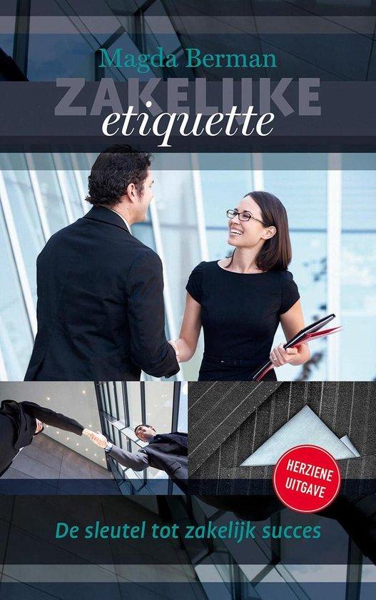 Zakelijke etiquette. De sleutel tot professioneel succes - Magda Berman |