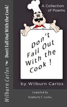 Don't Fall Out with the Cook!