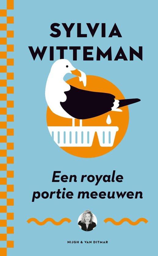 Een royale portie meeuwen - Sylvia Witteman |