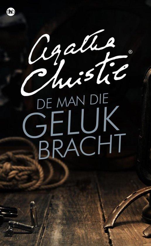 Agatha Christie - De man die geluk bracht - Agatha Christie pdf epub