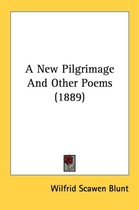 A NEW PILGRIMAGE AND OTHER POEMS  1889