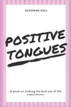 Positive Tongues