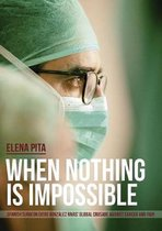 When Nothing Is Impossible. Spanish surgeon Diego Gonzalez Rivas' global crusade against cancer and pain
