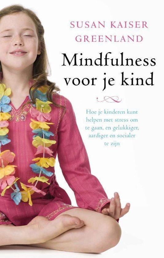Mindfulness Voor Je Kind - Susan Kaiser Greenland | Readingchampions.org.uk