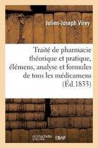 Traite de pharmacie theorique et pratique, elemens, analyse et formules des medicamens. Tome 1