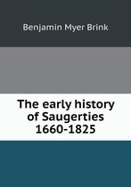 The Early History of Saugerties 1660-1825