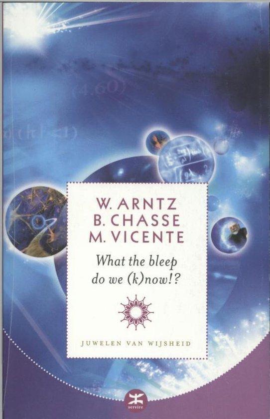 What The Bleep Do We (K)Now - William Arntz |