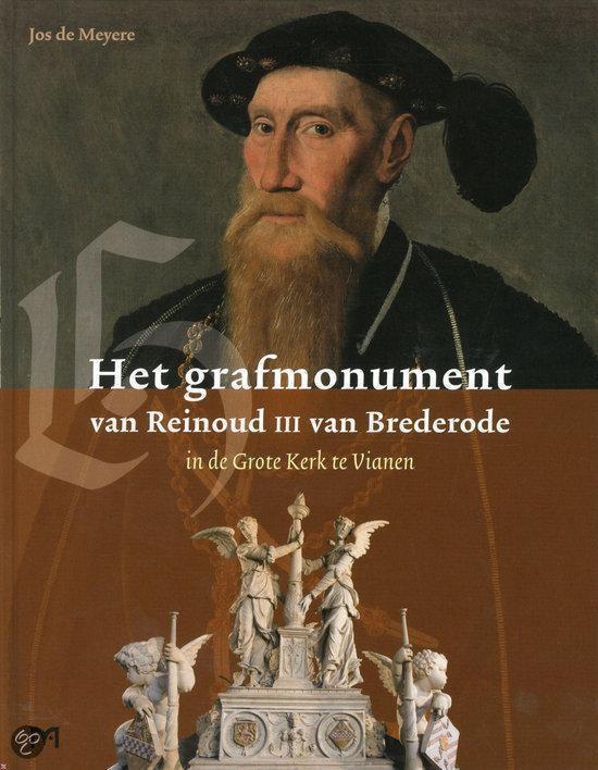 Het Grafmonument Van Reinoud Iii Van Brederode In De Grote Kerk Te Vianen - Jos De Meyere |