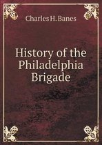 History of the Philadelphia Brigade