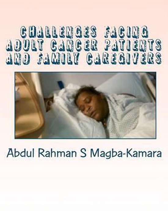 Challenges Facing Adult Cancer Patients and Family Caregivers