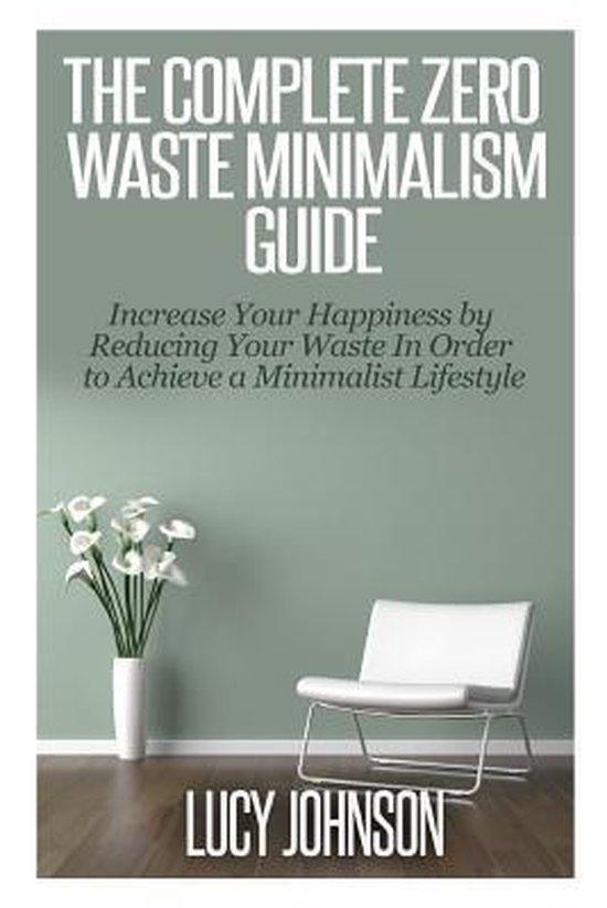 The Complete Zero Waste Minimalism Guide