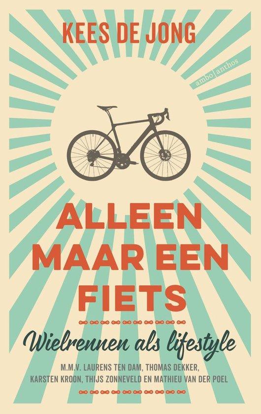 Alleen maar een fiets - Kees de Jong |