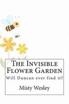 The Invisible Flower Garden