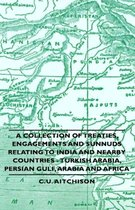 A Collection of Treaties, Engagements And Sunnuds Relating to India and Nearby Countries - Turkish Arabia, Persian Gulf, Arabia and Africa
