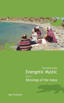 Serena Anchanchu - The path of the energetic mystic 4 Blessings of the mesa