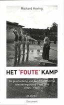 Het 'foute' kamp. De geschiedenis van het Amersfoortse interneringskamp Laan 1914 (1945-1946)