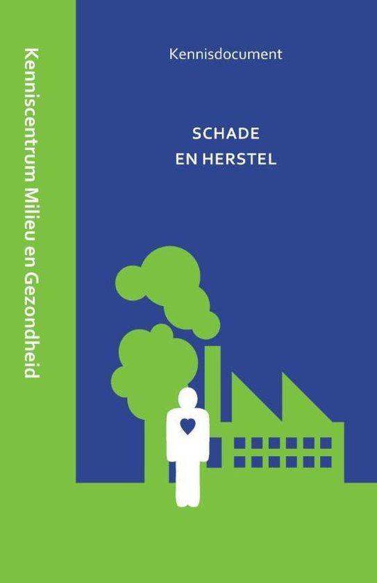 Schade en herstel - Kenniscentrum Milieu En Gezondheid 'S-Hertogenbosch |