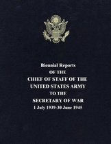 Biennial Reports of the Chief of Staff of the United States Army to the Secretary of War