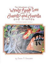 The Adventure of the Windy Apple Tree with Juanito and Juanita and Friends