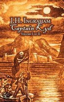 Captain Kyd, Vol I of II by J. H. Ingraham, Fiction, Action & Adventure