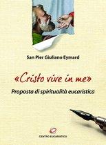'Cristo vive in me'