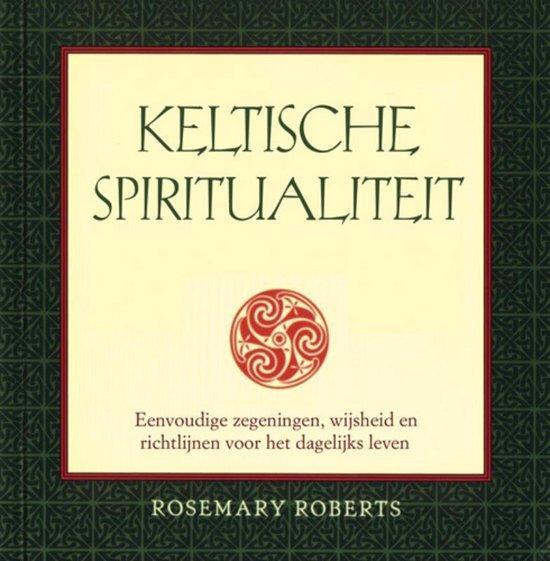 Keltische Spiritualiteit - Rose Roberts |
